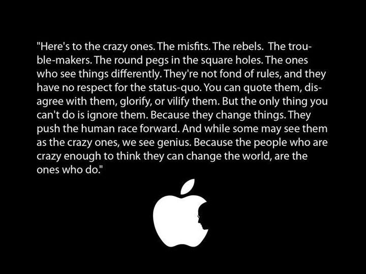 Absolutely love reading this quote. I never get tired of it. Apple Ad great words