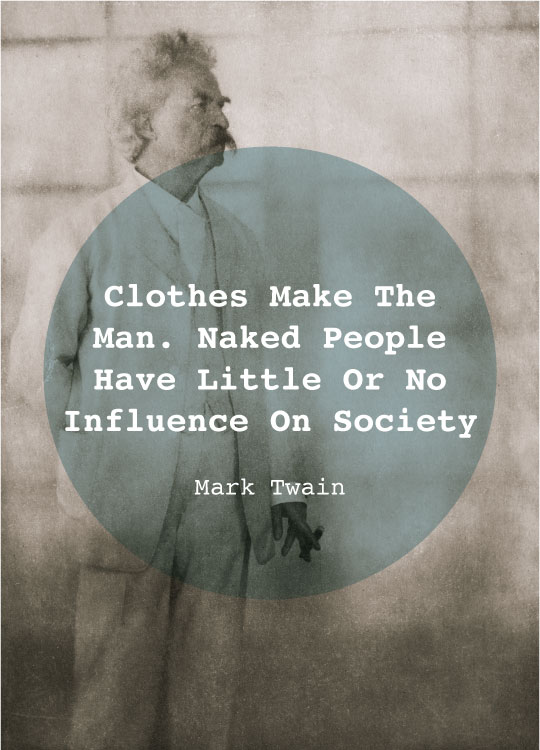 Mark Twain Quote Clothes Make the Man