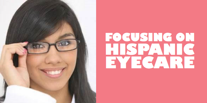 Focusing on Hispanic Eyecare