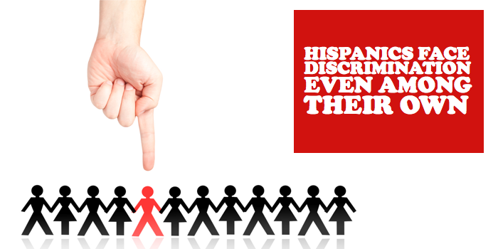 Hispanics Face Discrimination Even Among Their Own