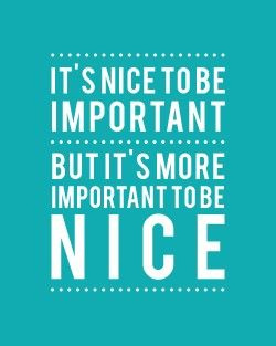 It's more important to be NICE