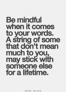 be mindful when it comes to words