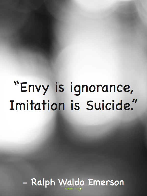 envy is ignorance imitation is suicide