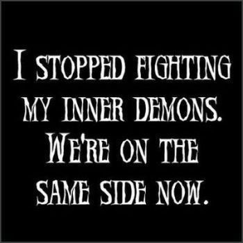i stopped fighting my inner demons - yeah!