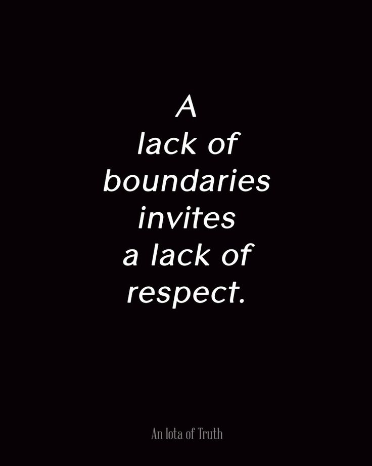 A lack of boundaries invites a lack of respect - Lesson learned and how