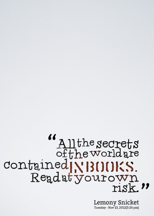 all the secrets in the world are contained in books