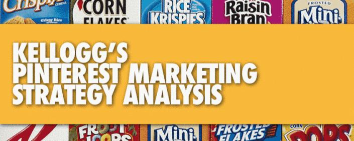 Kellogg's Pinterest marketing strategy analysis by Havi Goffan