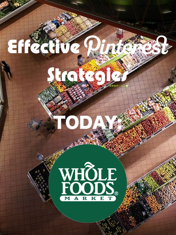 Effective Pinterest strategy Whole Foods Market