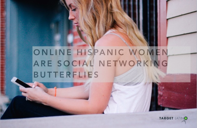 Online Hispanic women are social networking butterflies