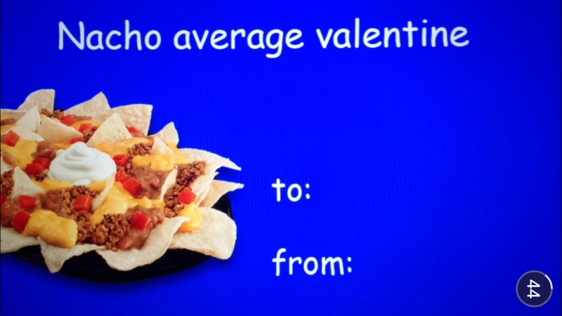 Snapchat Marketing Valentine campaign from Taco Bell - Nachos and nothing better than love and humor!