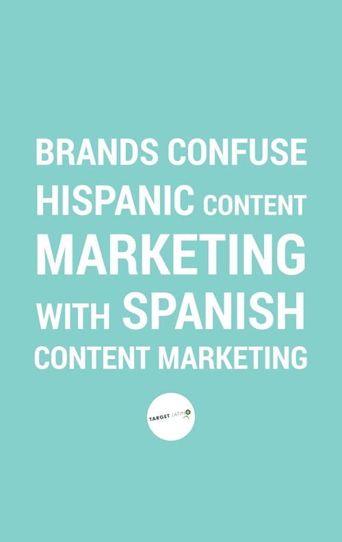 Hispanic Content Marketing Cardinal Sins. Spanish content marketing vs Hispanic Content Marketing